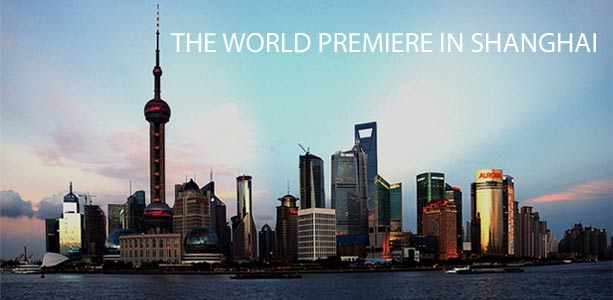 THE WORLD PREMIERE IN SHANGHAI
